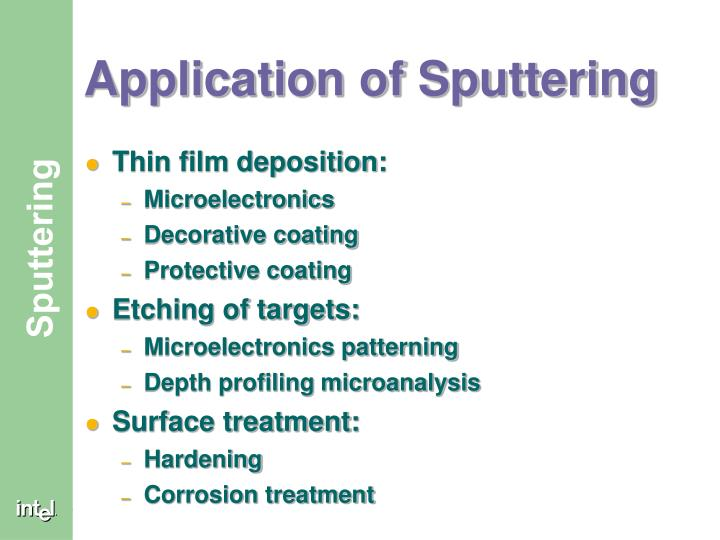 Application of Sputtering