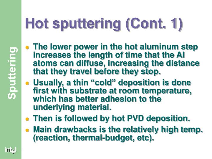 Hot sputtering (Cont. 1)