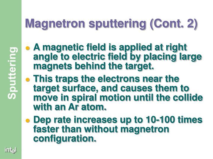 Magnetron sputtering (Cont. 2)