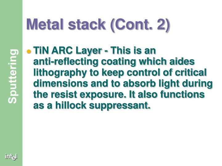 Metal stack (Cont. 2)