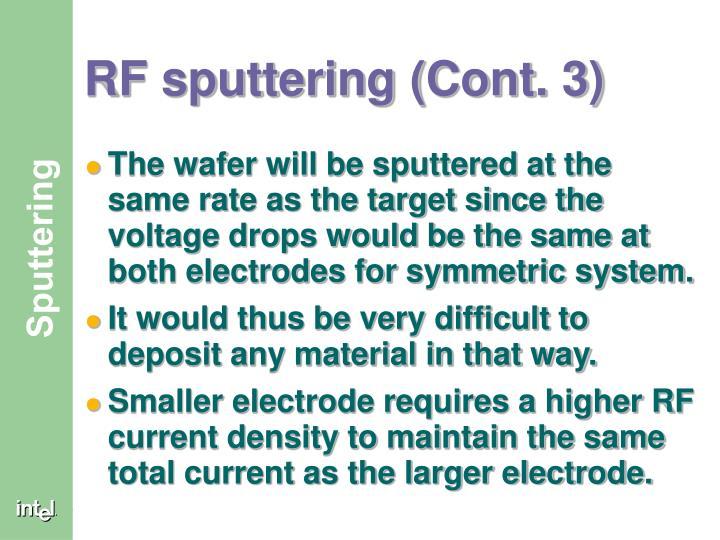 RF sputtering (Cont. 3)