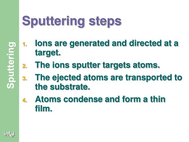 Sputtering steps