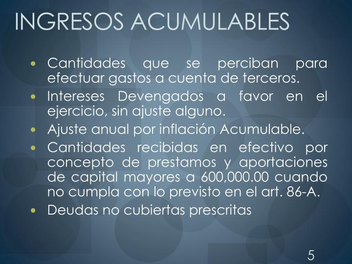 INGRESOS ACUMULABLES