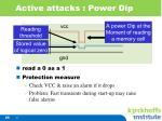 active attacks power dip