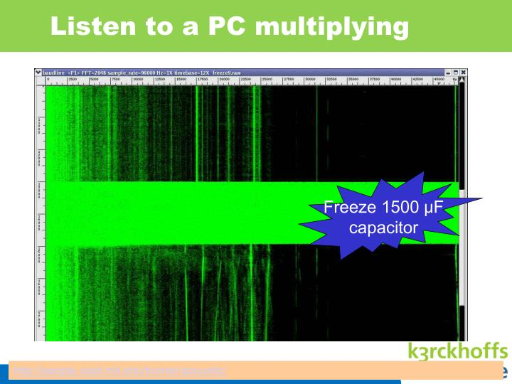 Listen to a PC multiplying