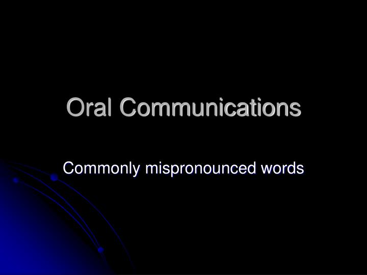 oral communications