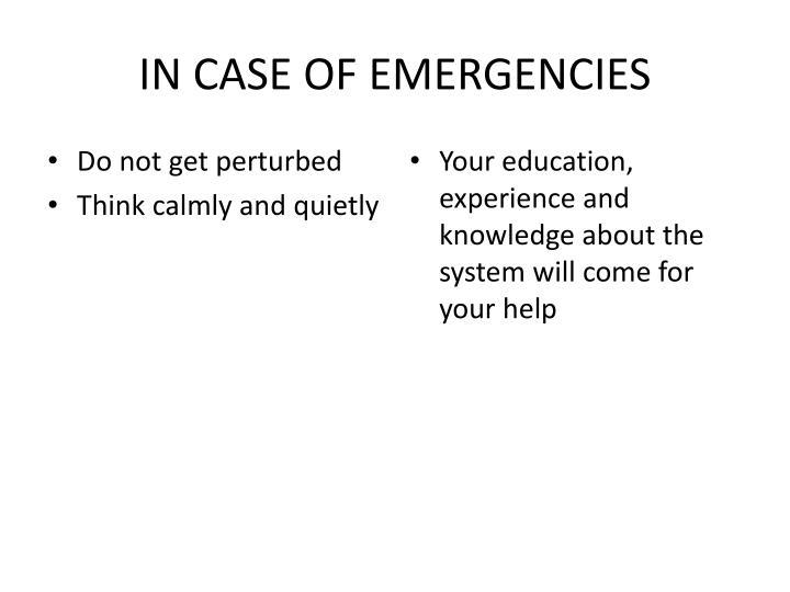 IN CASE OF EMERGENCIES