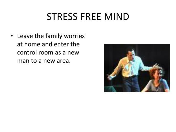 STRESS FREE MIND