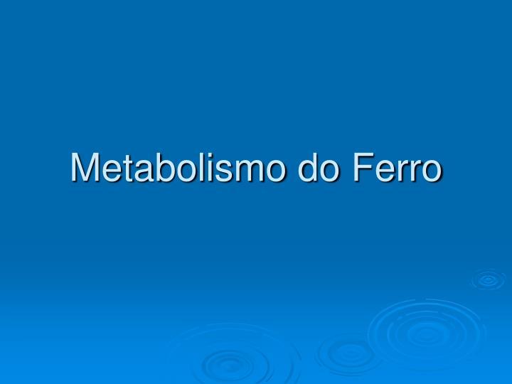 Metabolismo do Ferro