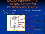 ionsko prekrivanje z nizkonapetostnim elektronskim lokom