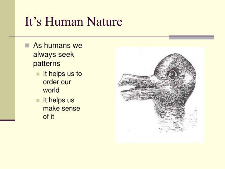It's Human Nature