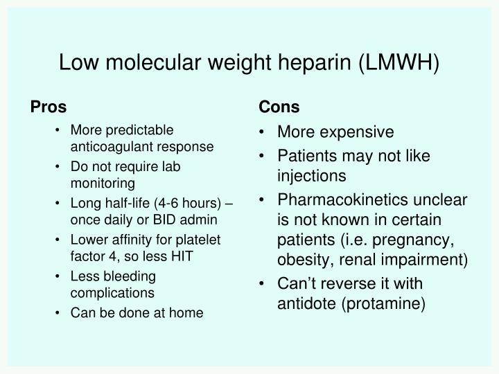 Low molecular weight heparin (LMWH)
