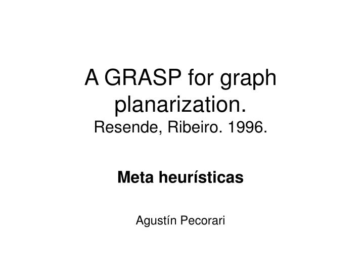 A grasp for graph planarization resende ribeiro 1996