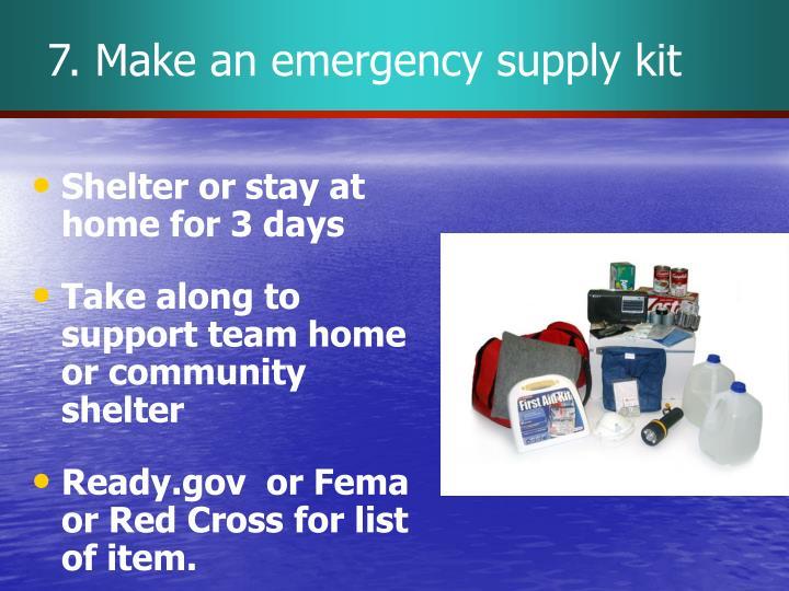 7. Make an emergency supply kit