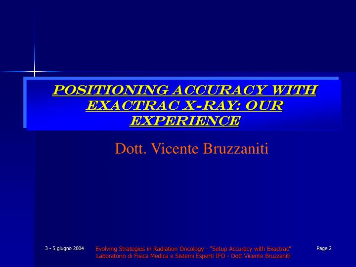 POSITIONING ACCURACY WITH EXACTRAC X-RAY: OUR EXPERIENCE