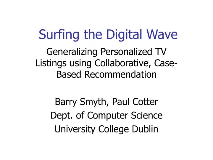 Surfing the digital wave