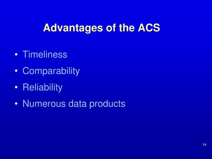 Advantages of the ACS