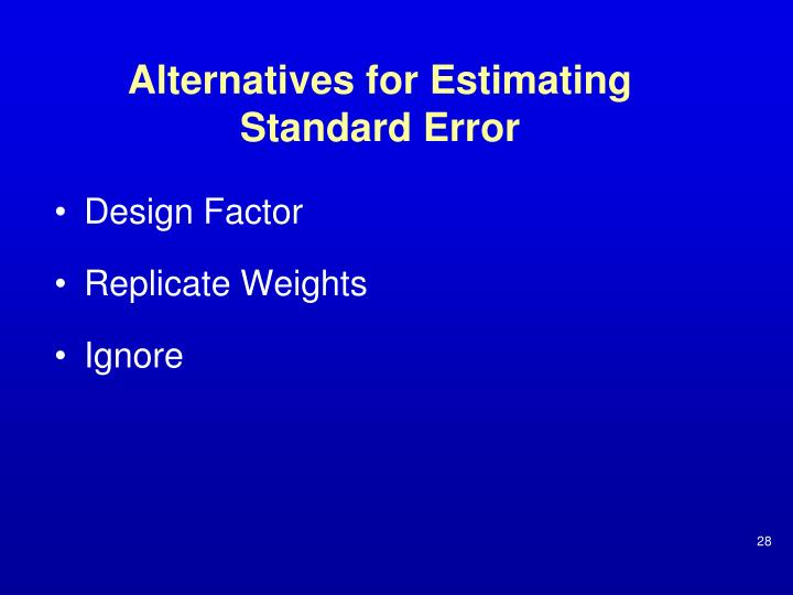 Alternatives for Estimating Standard Error
