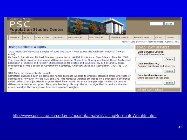 http://www.psc.isr.umich.edu/dis/acs/dataanalysis/UsingReplicateWeights.html