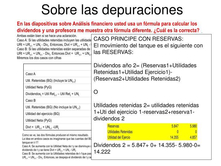 En las diapositivas sobre Análisis financiero usted usa un fórmula para calcular los dividendos y una profesora me muestra otra fórmula diferente. ¿Cuál es la correcta?