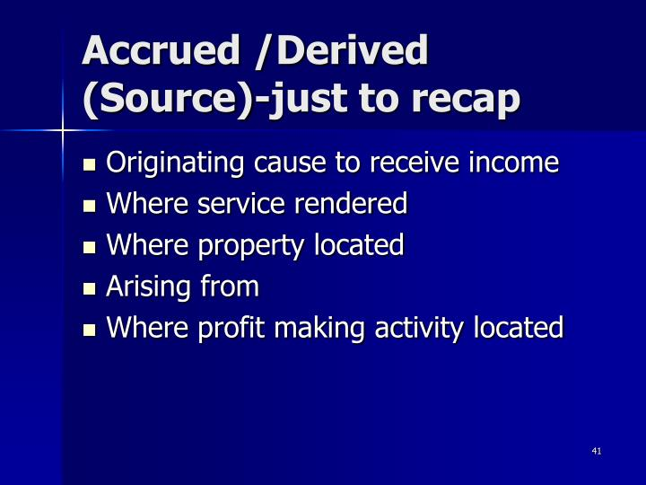 Accrued /Derived (Source)-just to recap