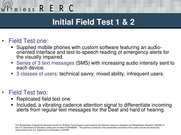 Initial Field Test 1 & 2