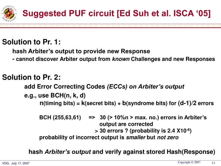 Suggested PUF circuit [Ed Suh et al. ISCA '05]