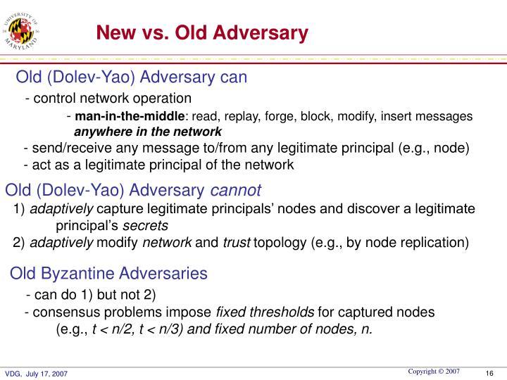 New vs. Old Adversary