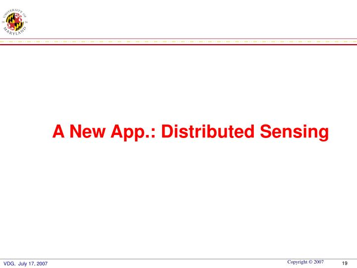 A New App.: Distributed Sensing