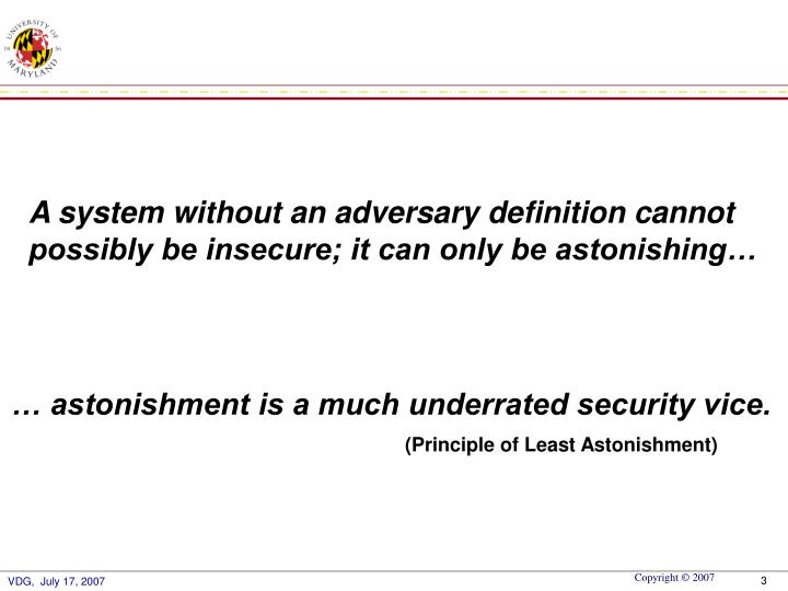 A system without an adversary definition cannot
