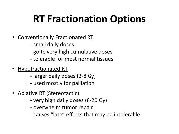 RT Fractionation Options