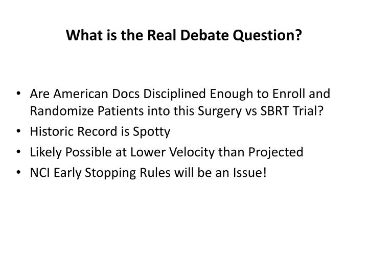 What is the Real Debate Question?