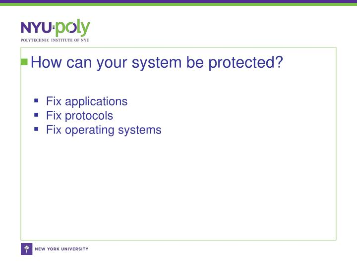 How can your system be protected?