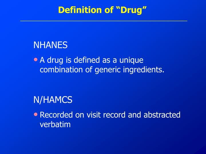 """Definition of """"Drug"""""""