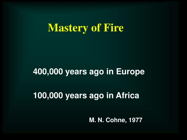 Mastery of Fire