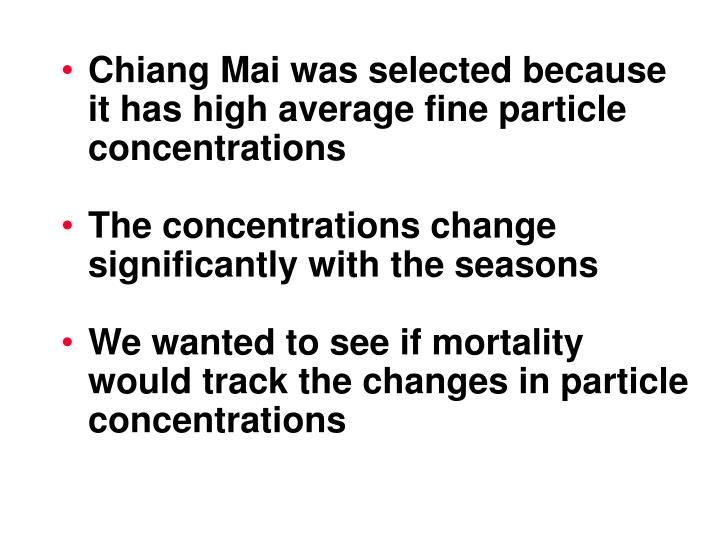 Chiang Mai was selected because it has high average fine particle concentrations