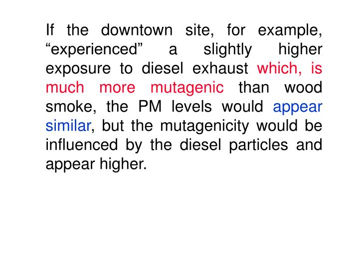 """If the downtown site, for example, """"experienced"""" a slightly higher exposure to diesel exhaust"""