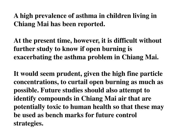 A high prevalence of asthma in children living in Chiang Mai has been reported.