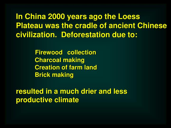 In China 2000 years ago the Loess