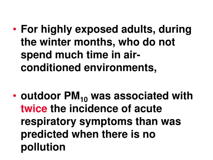 For highly exposed adults, during the winter months, who do not spend much time in air-conditioned environments,