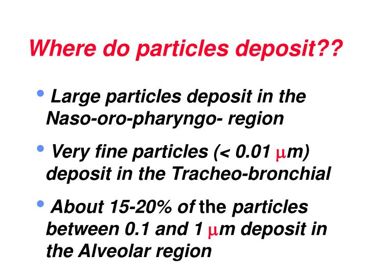 Where do particles deposit??