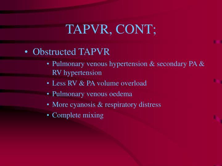 TAPVR, CONT;