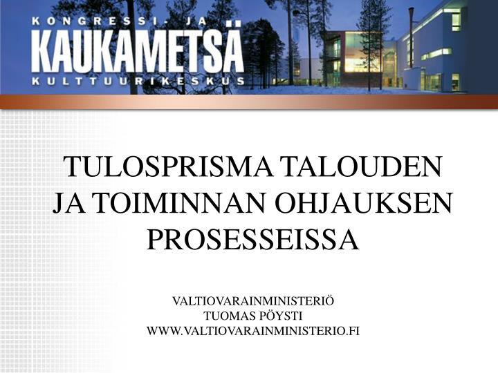 TULOSPRISMA TALOUDEN JA TOIMINNAN OHJAUKSEN PROSESSEISSA