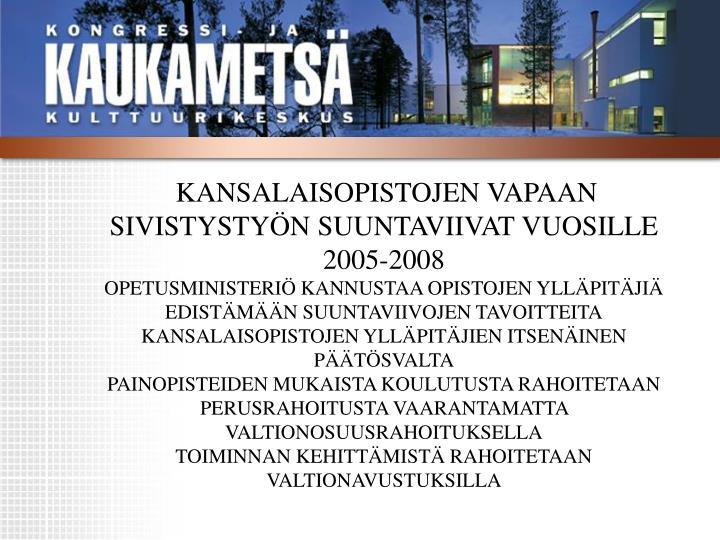 KANSALAISOPISTOJEN VAPAAN SIVISTYSTYÖN SUUNTAVIIVAT VUOSILLE 2005-2008