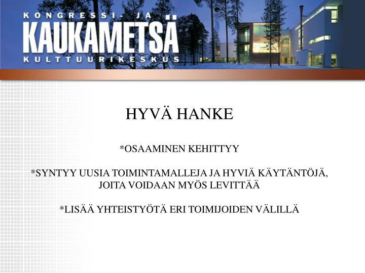 HYVÄ HANKE