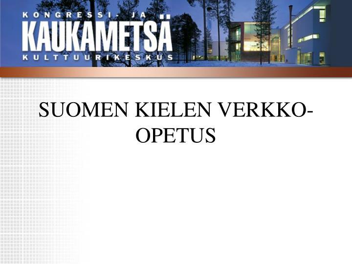 SUOMEN KIELEN VERKKO-OPETUS