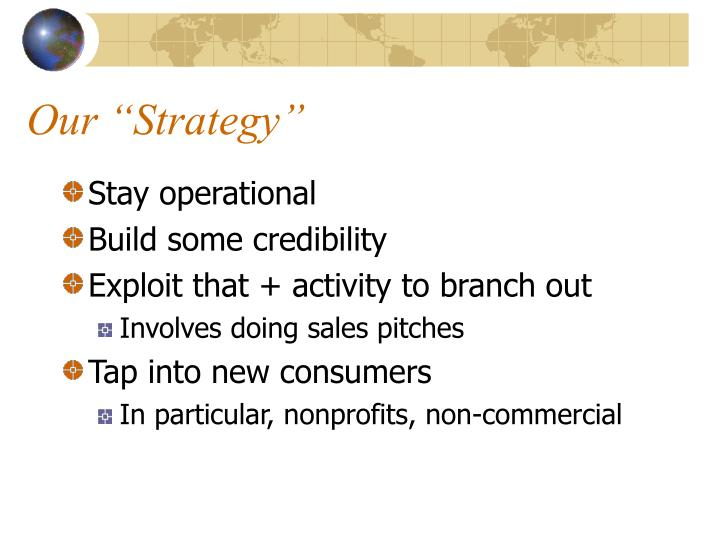 """Our """"Strategy"""""""