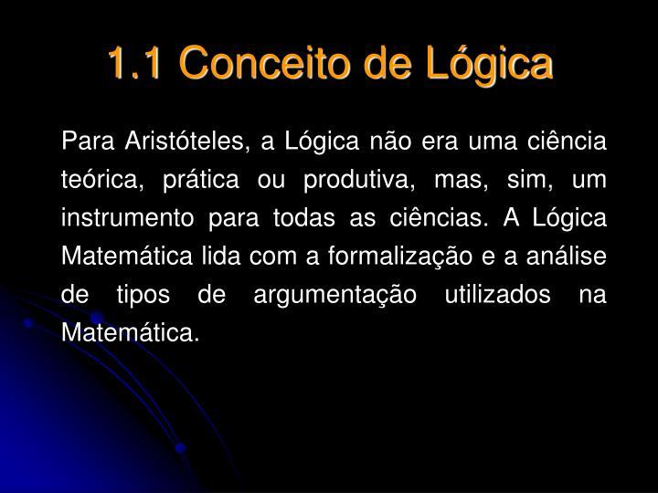 1.1 Conceito de Lógica