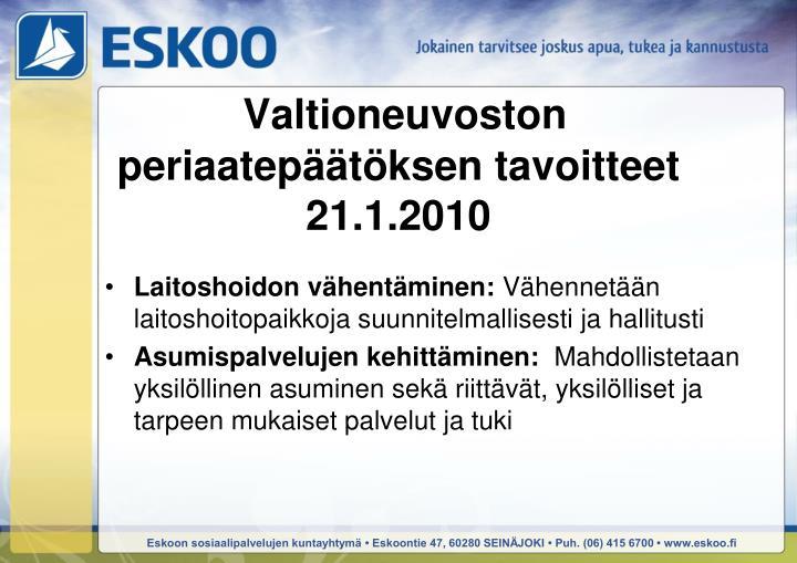 Valtioneuvoston periaatepäätöksen tavoitteet 21.1.2010