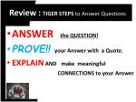 review tiger steps to answer questions